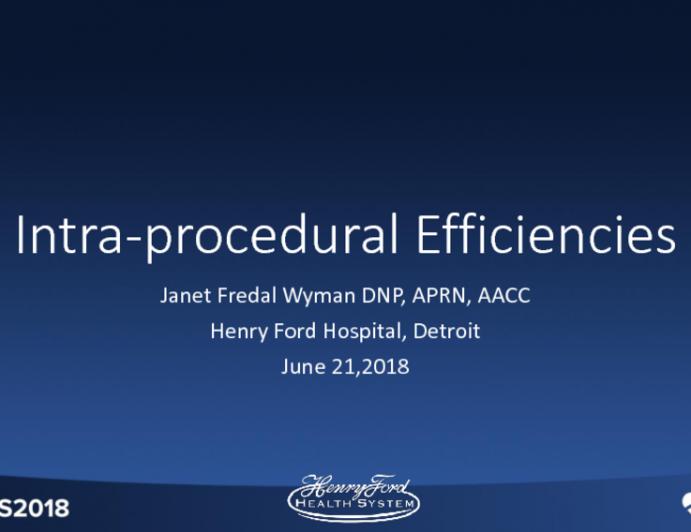Intraprocedural Efficiencies