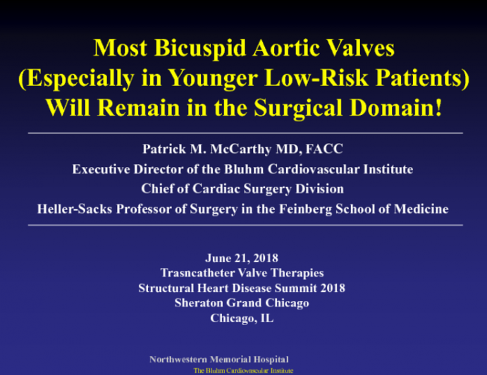 Counterpoint: Most Bicuspid Aortic Valves (Especially In Younger Low-Risk Patients) Will Remain in the Surgical Domain!