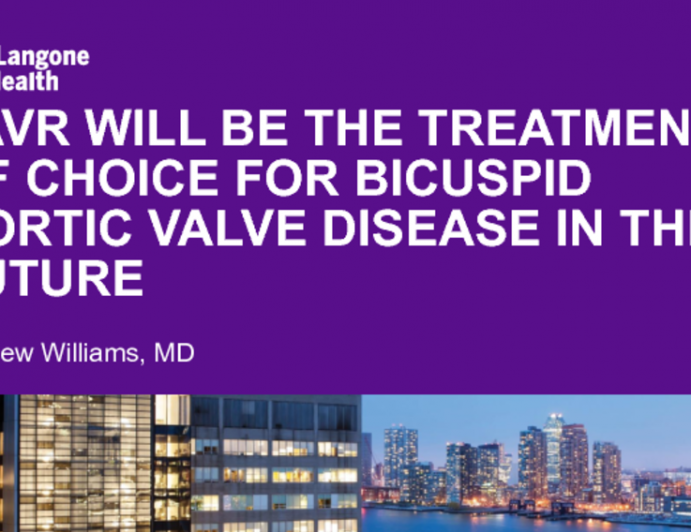 Point: TAVR Will Be the Treatment of Choice for Bicuspid Aortic Valve Disease in the Future!
