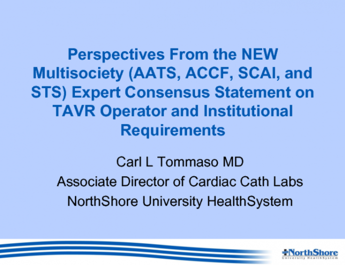 Perspectives From the NEW Multisociety (AATS, ACCF, SCAI, and STS) Expert Consensus Statement on TAVR Operator and Institutional Requirements