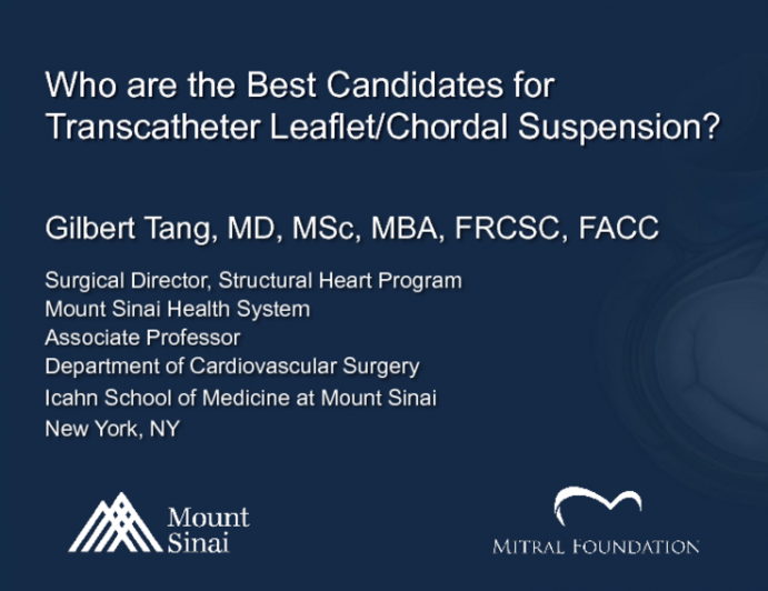 Who Are the Best Candidates for … Transcatheter Leaflet/Choral Suspension (Anatomic and Clinical Factors)
