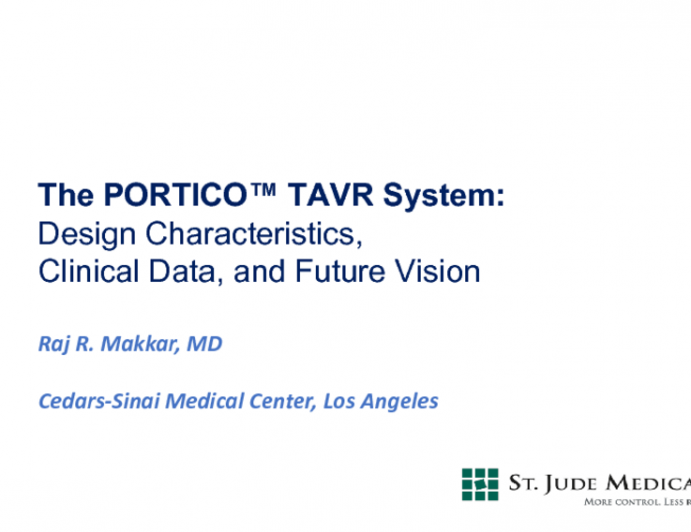 Program Update: The PORTICO TAVR System - Design Characteristics, Clinical Data, and Future Vision