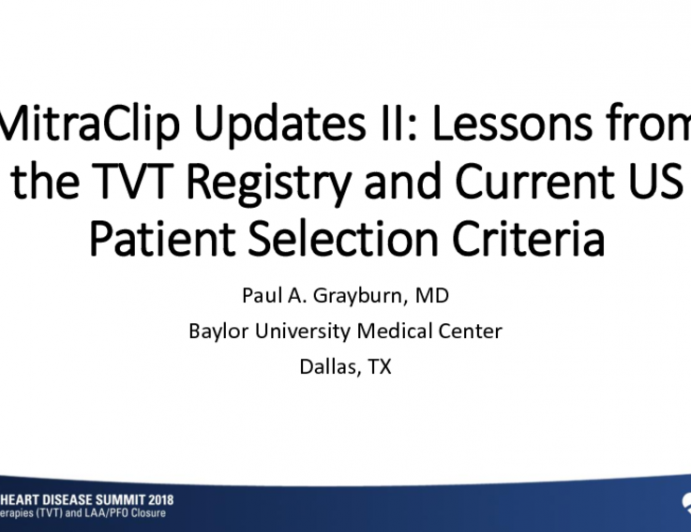 MitraClip Updates II: Lessons From the TVT Registry and Current US Patient Selection Criteria