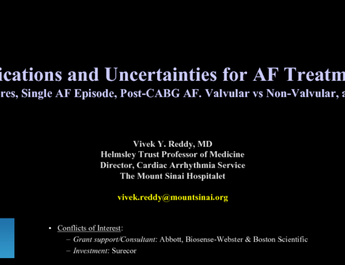 Indications and Uncertainties for Atrial Fibrillation Treatment: Risk Scores, Single AF Episode, Post-CABG AF, Valvular vs. Nonvalvular, and More