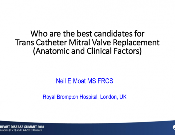 Who Are the Best Candidates for … Transcatheter Mitral Valve Replacement (Anatomic and Clinical Factors)
