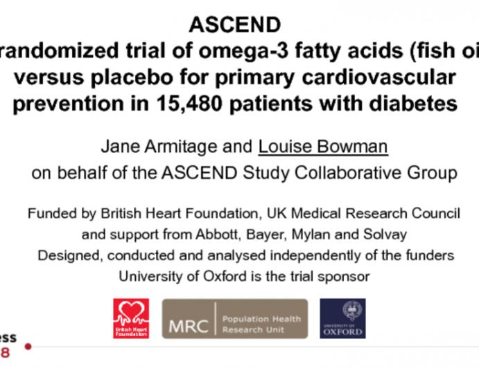 ASCEND A randomized trial of omega-3 fatty acids (fish oil) versus placebo