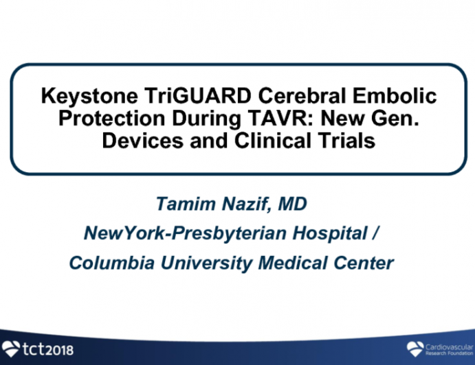 Keystone TRIGUARD Cerebral Embolic Protection During TAVR: New Generation Devices and the Status of Ongoing Clinical Trials