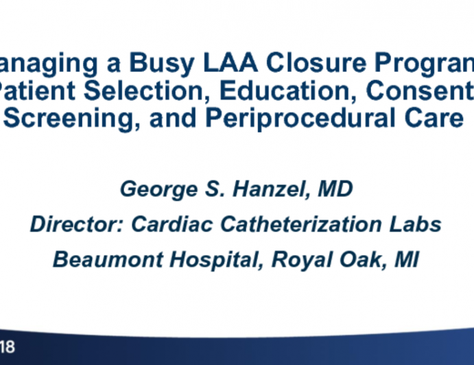 Managing a Busy LAA Closure Program: Patient Selection, Education, Consent, Screening, and Periprocedural Care
