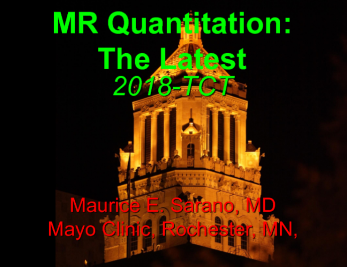 MR Quantification 2018: The Latest in MR Grading and Reporting