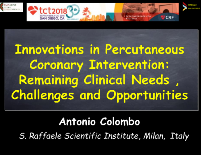 Featured Lecture: Innovation in Percutaneous Coronary Intervention: Remaining Clinical Needs, Challenges and Opportunities