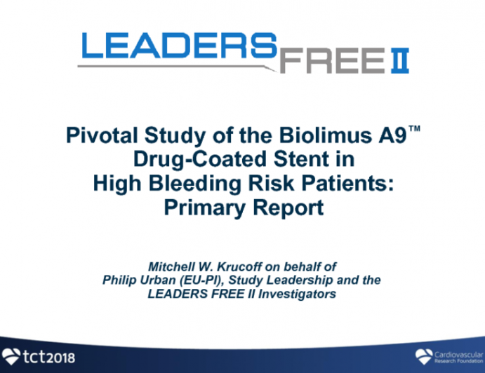 LEADERS FREE II: Evaluation of a Polymer-Free Coronary Drug-Eluting Stent in High Bleeding-Risk Patients With One-Month Dual Antiplatelet Therapy