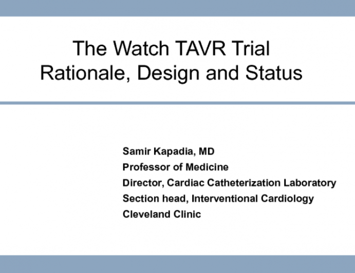 The Watch TAVR Trial: Rationale, Design and Status