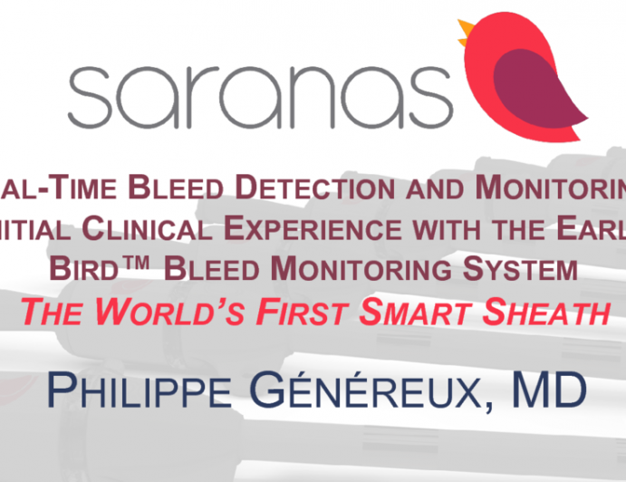 Real-Time Bleed Detection and Monitoring: Initial Clinical Experience with the Early Bird™ Bleed Monitoring System (Saranas)