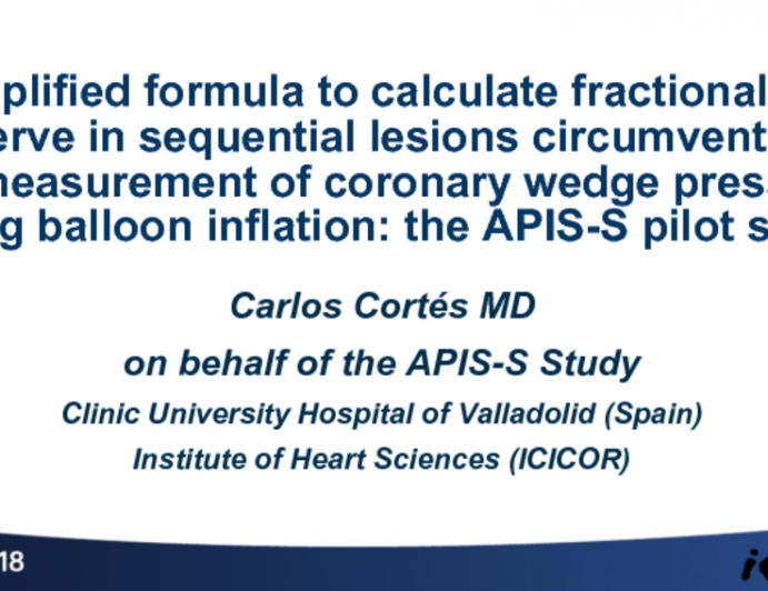TCT-95: A Simplified Formula to Calculate Fractional Flow Reserve in Sequential Lesions Circumventing the Measurement of Coronary Wedge Pressure During Balloon Inflation: the APIS-S pilot study