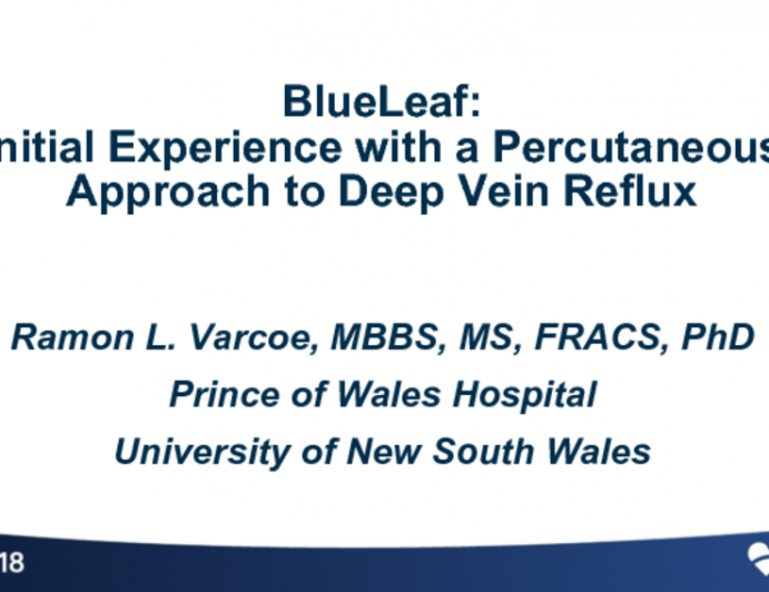 BlueLeaf: Initial Experience with a Percutaneous Approach to Deep Vein Reflux