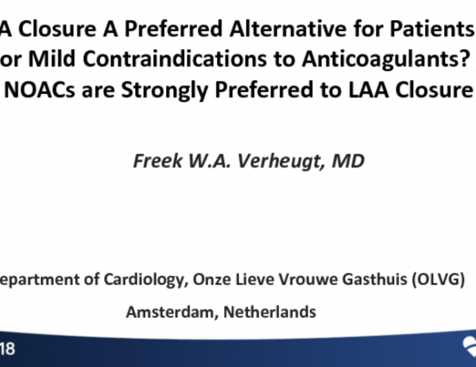 Debate: Is LAA Closure a Valid Alternative for Patients With No or Mild Contraindications to Anticoagulants? No – NOACs Are Strongly Preferred to LAA Closure!