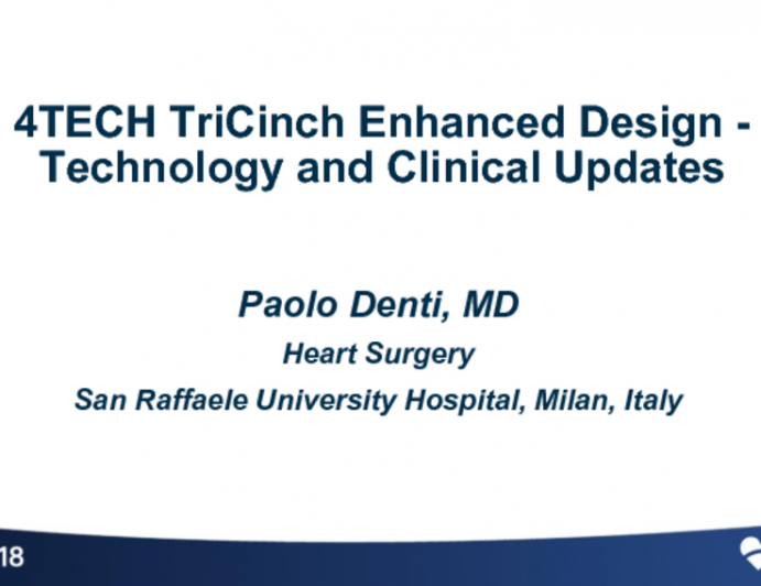 4-Tech TriCinch… Enhanced Design - Technology and Clinical Updates
