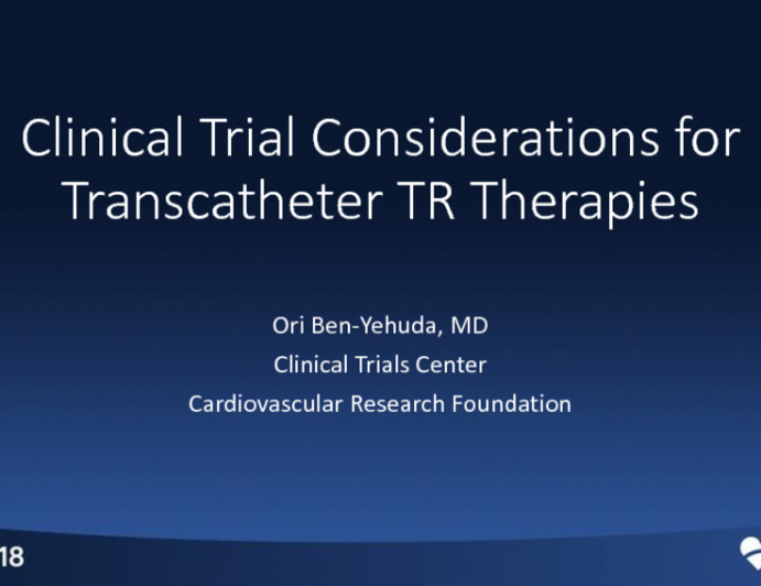 Clinical Trial Considerations for Transcatheter TR Therapies