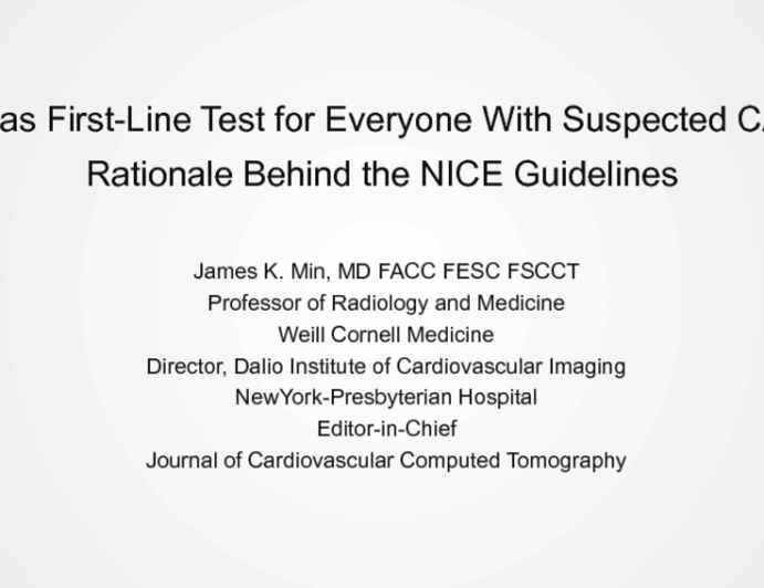 CT as First-line Test for Everyone With Suspected CAD: Rationale Behind the NICE Guidelines