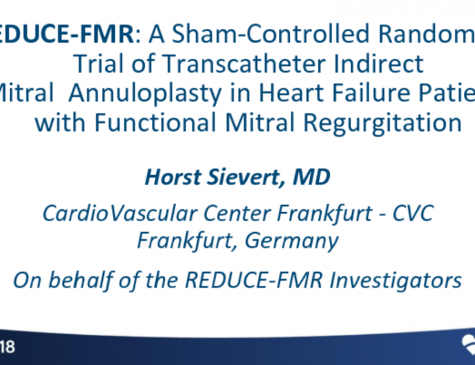 REDUCE-FMR: A Sham-Controlled Randomized Trial of Transcatheter Mitral Valve Indirect Annuloplasty in Patients With Heart Failure and Secondary Mitral Regurgitation