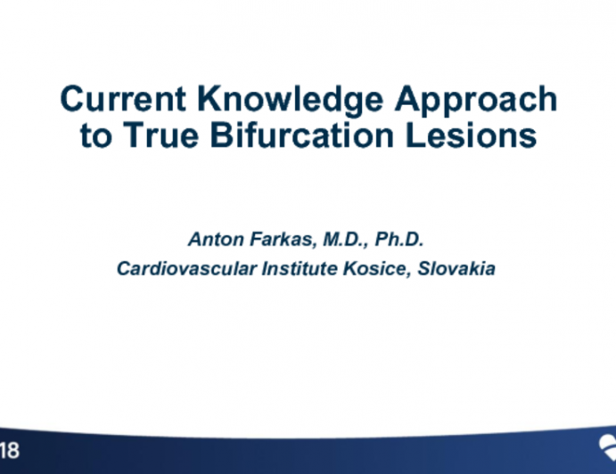 Slovakia Presents: Current Knowledge – Approach to True Bifurcation Lesions