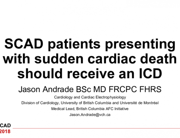SCAD patients presenting with sudden cardiac death should receive an ICD