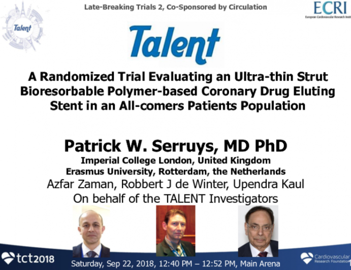 TALENT: A Randomized Trial Evaluating an Ultra-Thin Strut Bioresorbable Polymer-Based Coronary Drug-Eluting Stent in an All-Comers Patient Population