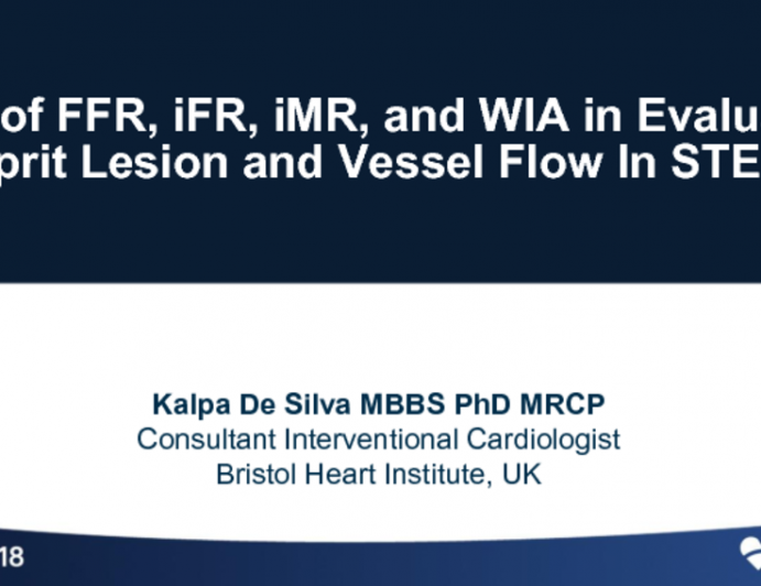 The Role of FFR, iFR, iMR, and WIA In Evaluating Culprit Lesion and Vessel Flow In STEMI