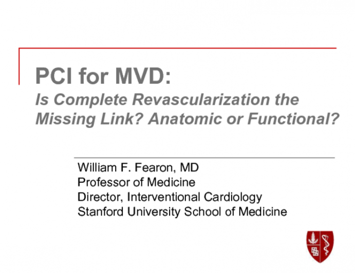 PCI for MVD: Is Complete Revascularization the Missing Link? Anatomic or Functional?