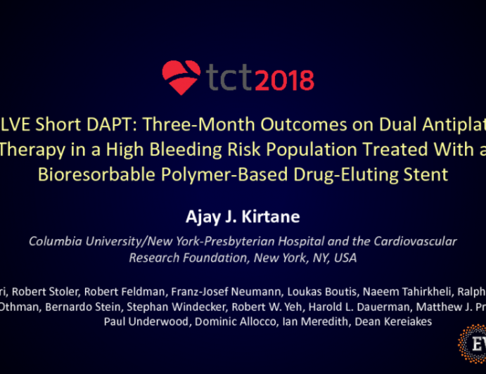EVOLVE SHORT-DAPT: Three-Month Outcomes on Dual Antiplatelet Therapy in a High Bleeding Risk Population Treated With a Bioresorbable Polymer-Based Drug-Eluting Stent