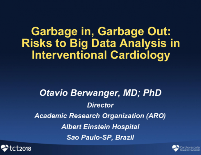 Garbage in Garbage Out: Risks to Big Data Analysis in Interventional Cardiology