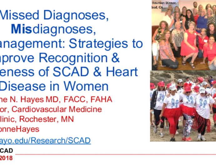 Missed Diagnoses, Misdiagnoses,  Mismanagement: Strategies to Improve Recognition & Awareness of SCAD & Heart Disease in Women
