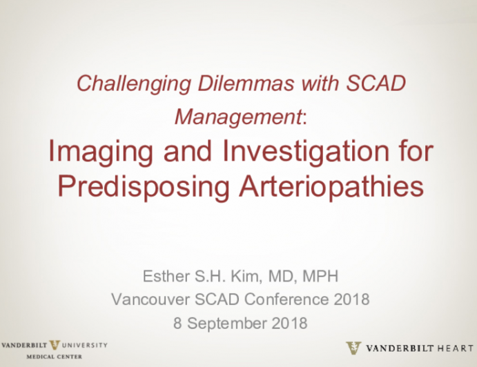 Challenging Dilemmas with SCAD Management: Imaging and Investigation for Predisposing Arteriopathies