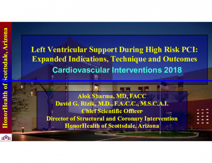 Left Ventricular Support During High Risk PCI: Expanded Indications, Technique and Outcomes