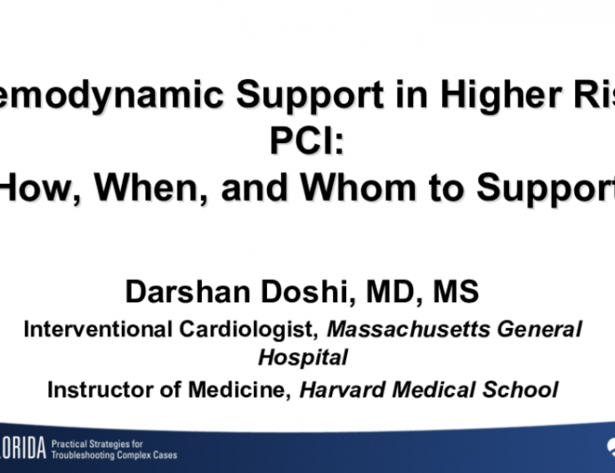 Hemodynamic Support in Higher Risk PCI:How, When, and Whom to Support