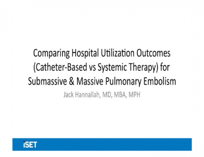 Comparing Hospital Utilization Outcomes (Catheter-Based vs Systemic Therapy) for Submassive & Massive Pulmonary Embolism