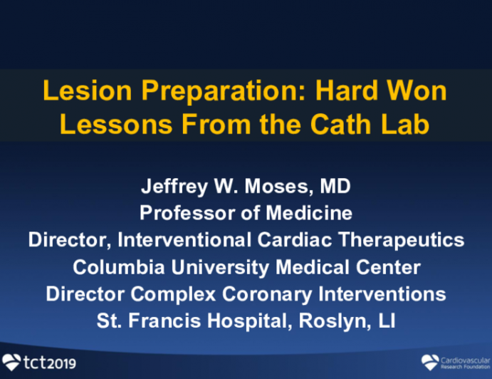 Lesion Preparation: Hard Won Lessons From the Cath Lab