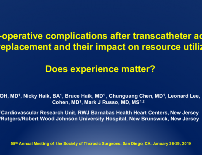 Post-operative complications after transcatheter aortic valve replacement and their impact on resource utilization. Does experience matter?