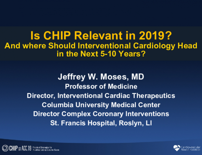 Is CHIP Relevant in 2019? And where Should Interventional Cardiology Head in the Next 5-10 Years?