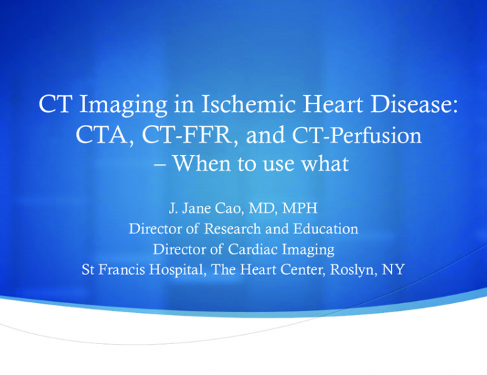 CT Imaging in Ischemic Heart Disease: CTA, CT-FFR, and CT-Perfusion – When to use what