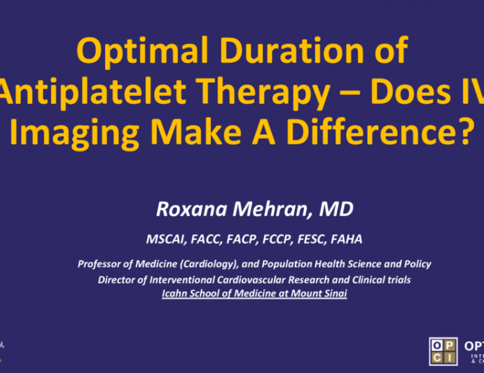 Optimal Duration of Antiplatelet Therapy – Does IV Imaging Make A Difference?