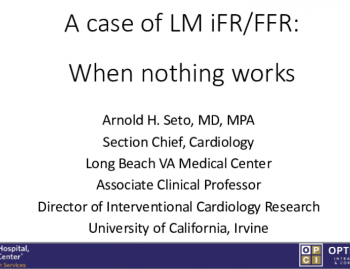 A case of LM iFR/FFR: When nothing works