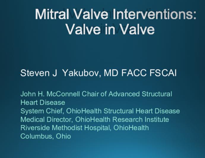 Mitral Valve Interventions:Valve in Valve