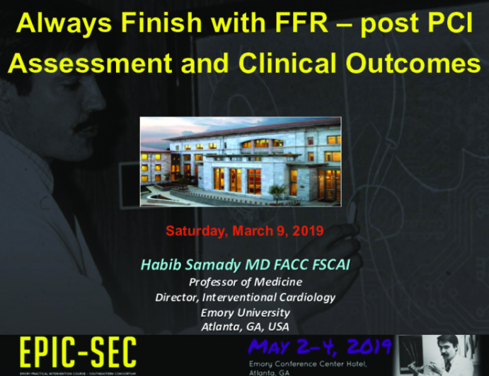 Always Finish with FFR – post PCI Assessment and Clinical Outcomes