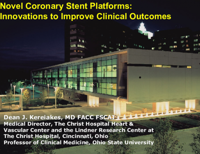 Novel Coronary Stent Platforms:  Innovations to Improve Clinical Outcomes