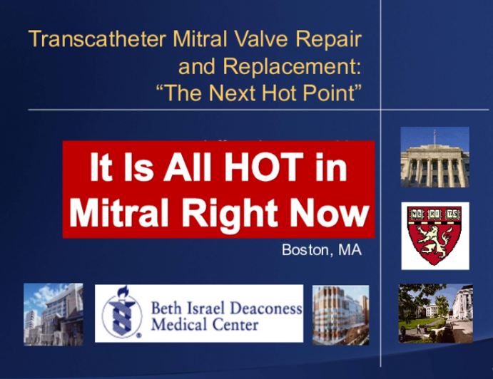 """Transcatheter Mitral Valve Repair and Replacement:  """"The Next Hot Point"""""""