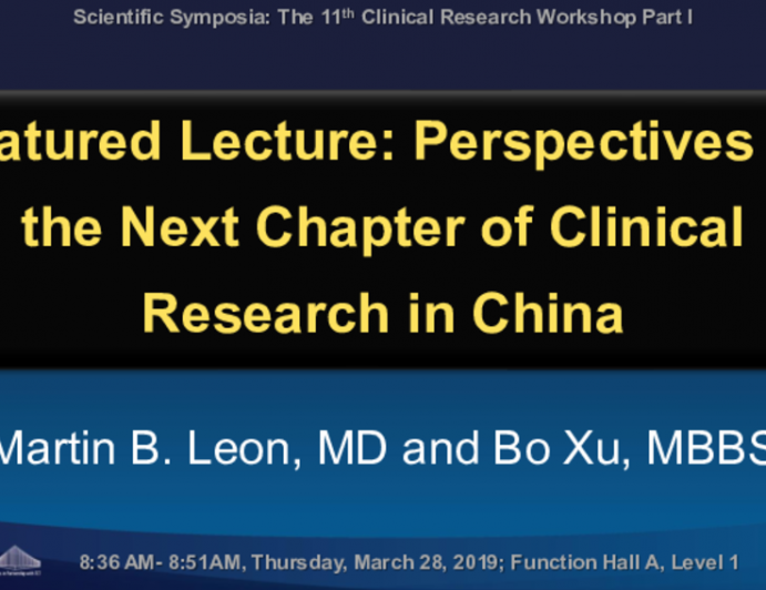 Featured Lecture: Perspectives on the Next Chapter of Clinical Research in China