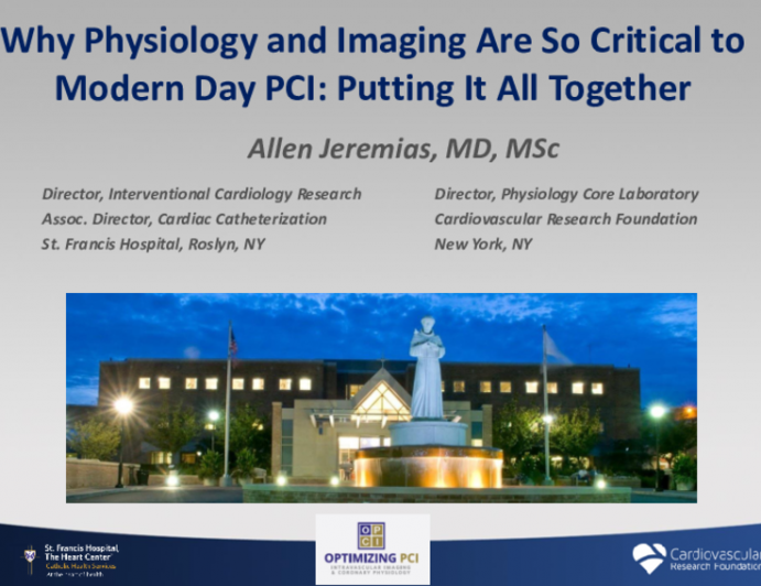 Why Physiology and Imaging Are So Critical to Modern Day PCI: Putting It All Together