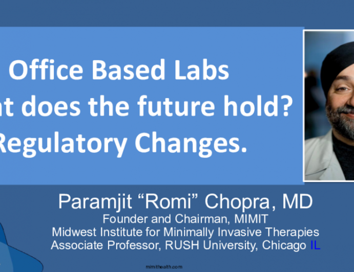 Office Based Labs What does the future hold?Regulatory Changes.