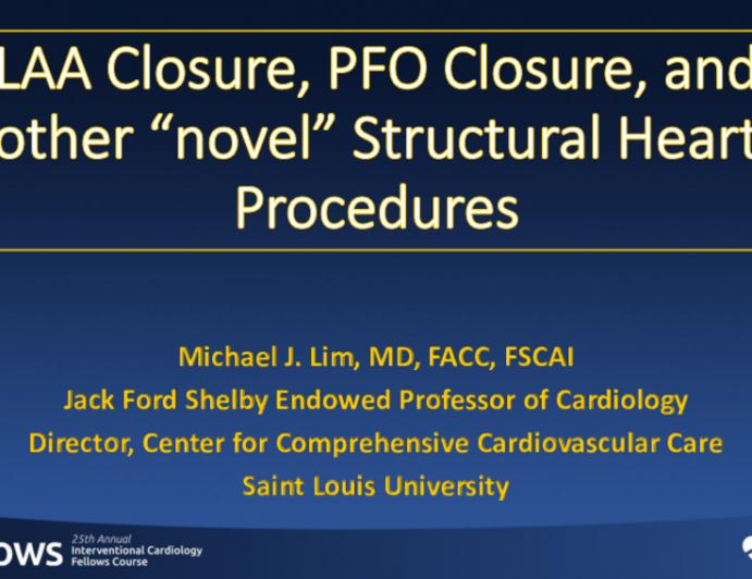 LAA Closure, PFO Closure, and Other Novel Structural Heart Procedures